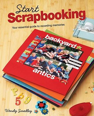 Start Scrapbooking By Smedley, Wendy