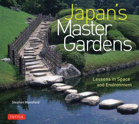 Japan's Master Gardens By Mansfield, Stephen